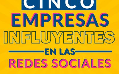 Estas son las 5 empresas mexicanas que más influyen en Redes Sociales