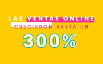 Las ventas online crecieron hasta un 300% en 2020