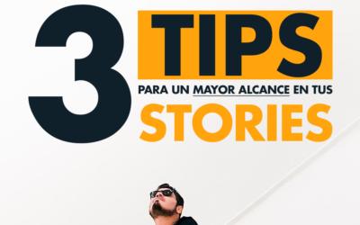 3 tips para que tus historias en Instagram tengan mayor alcance