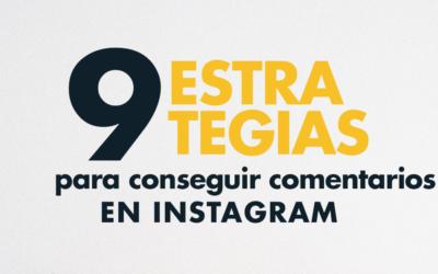 9 estrategias para conseguir más comentarios en Instagram